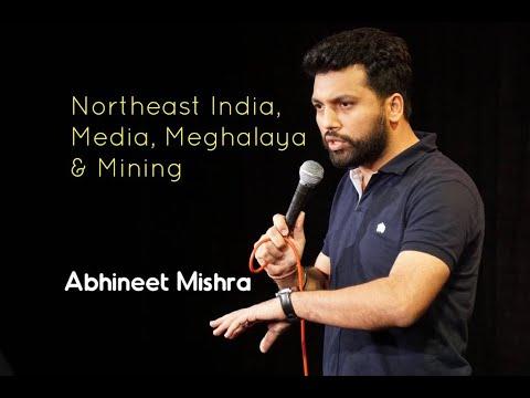 Stand Up (Not Comedy) I Northeast India, Media, Meghalaya & Mining