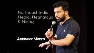 Stand Up (Not Comedy) I Northeast India, Media, Meghalaya & Mining