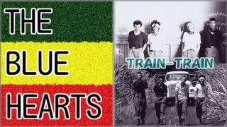 【TRAIN-TRAIN】- THE BLUE HEARTS -  '1988