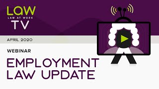 Law At Work | Employment Law Update Webinar - April 2020