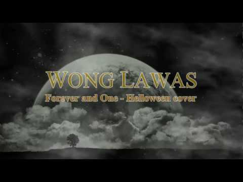 Wong Lawas - forever and one cover helloween lirik video