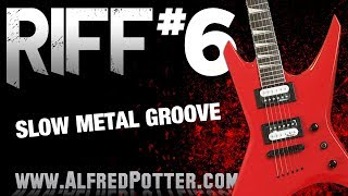 Riff #6 -  Slow Metal Groove