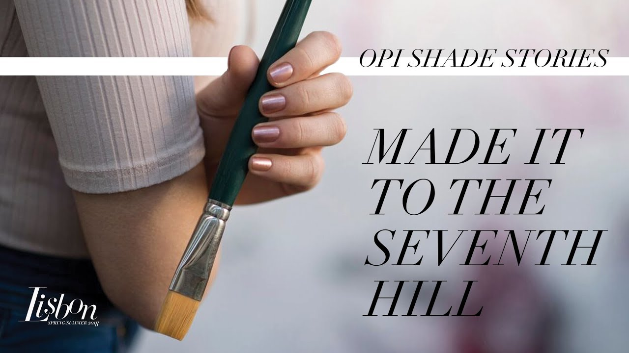 Video:OPI Lisbon Shade Stories | Made It To the Seventh Hill!