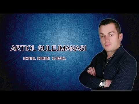 Artiol Sulejmanasi - Hapna Deren O Baba- (official audio)
