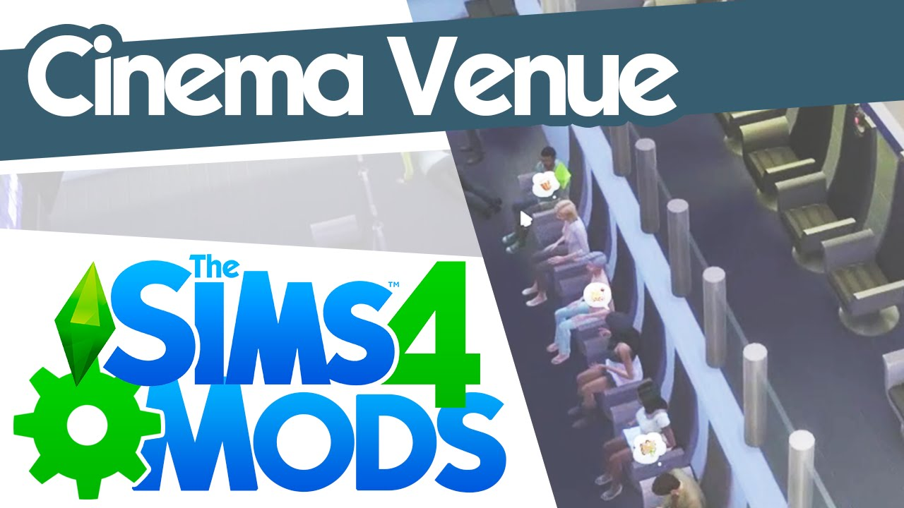 the sims 4 mods cinema venue youtube