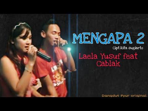 Mengapa 2 - Leila yusuf feat Cablak