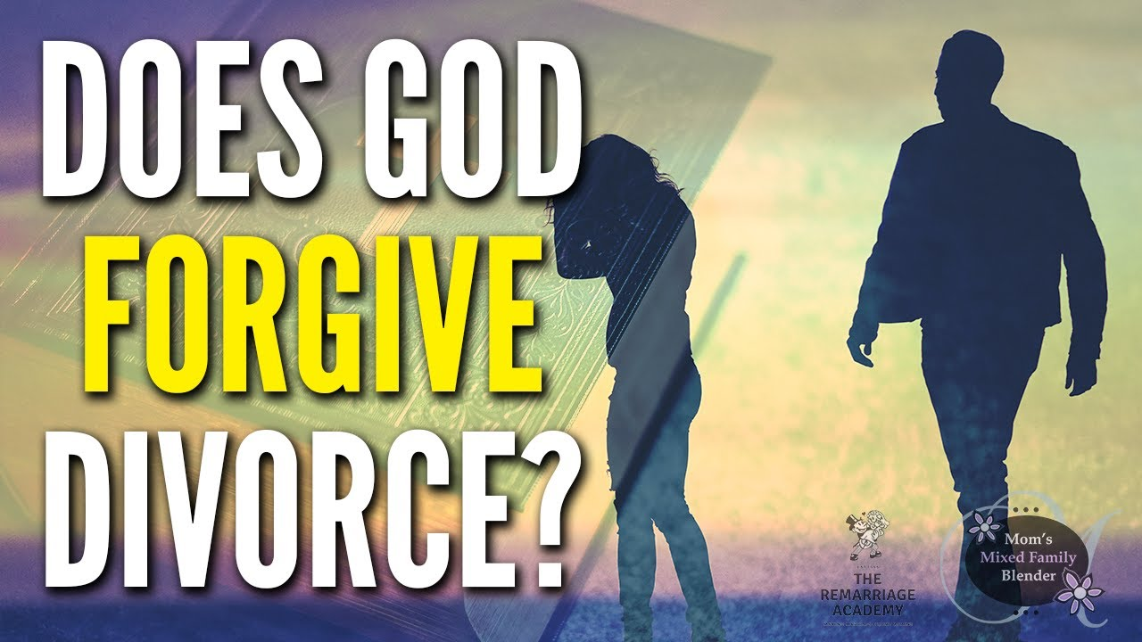 Does God Forgive Divorce And Remarriage? - YouTube