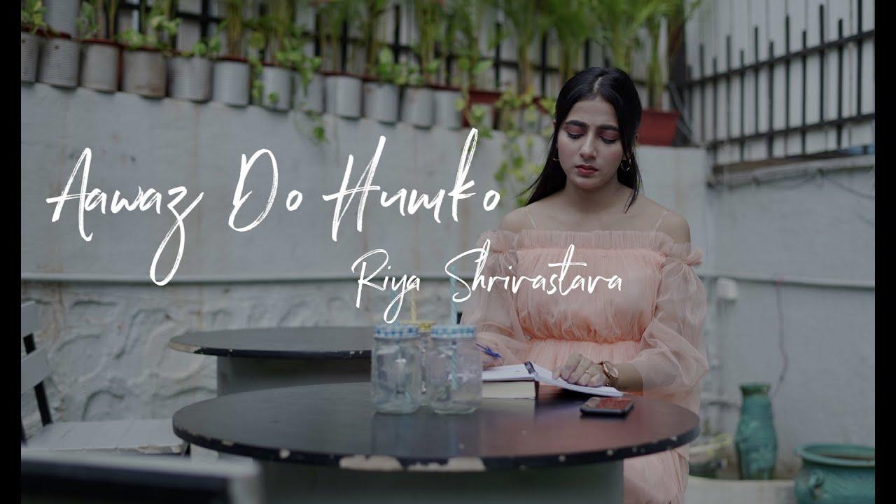 Download Aawaz Do Humko|Female Version|Riya Shrivastava|Prasoon|Pranav