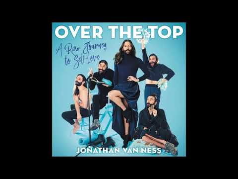 Over The Top, By Jonathan Van Ness Audiobook Excerpt