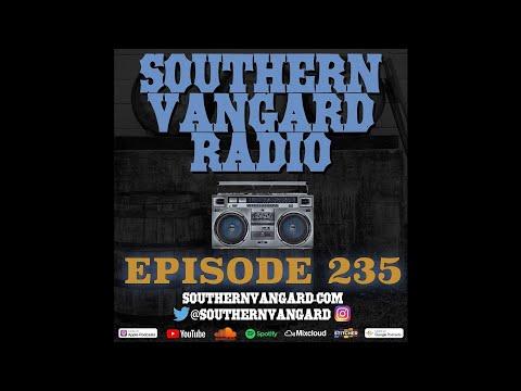Episode 235 - Southern Vangard Radio