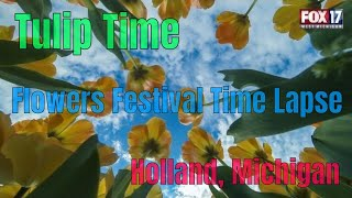 Tulip Time - Flowers Festival Time-Lapse 2015