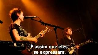 Tegan and Sara - Heterosexual man banter (Legendado PT-BR)