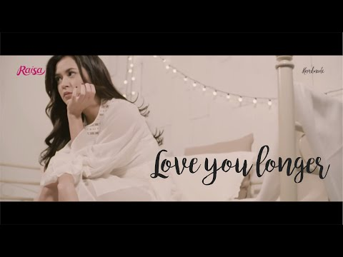 Raisa - Love You Longer (Lyric Video)