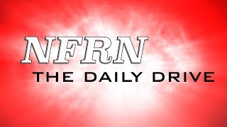 NFRN The Daily Drive 3-18-18 (Xfinity Results, Whelen Results, Cup Starting Order)