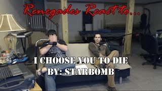 Repeat youtube video Renegades React to... I Choose You to Die by: Starbomb