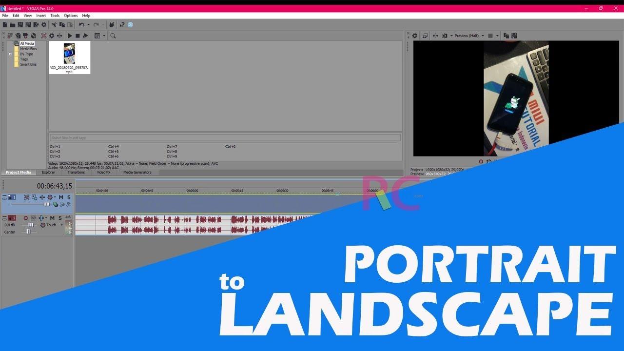 Cara Merubah Video Portrait Menjadi Landscape Di Sony Vegas Pro 14 Tanpa Merubah Kualitas Youtube