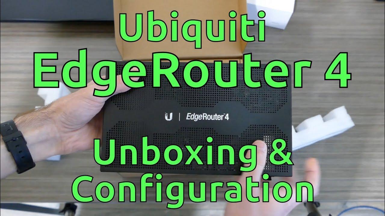 Ubiquiti EdgeRouter 4 Unboxing & Configuration
