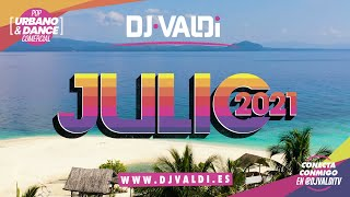 Sesion Julio 2021 by DJ Valdi (Reggaeton, Éxitos TikTok y Latin Hits)