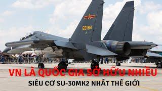 Bất ngờ: Việt Nam là quốc gia sở hữu nhiều siêu cơ Su-30MK2 nhất thế giới! | Tin Quân Sự
