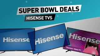 Super Bowl LI 2017 TV Deals // Save up to $120 on Hisense TVs