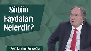 Sütün Faydaları Nelerdir? | Prof. İbrahim Saraçoğlu