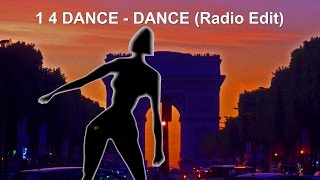 """1 4 DANCE - Dance (Radio Edit)  (Official Music Video) (""""One for Dance"""")"""