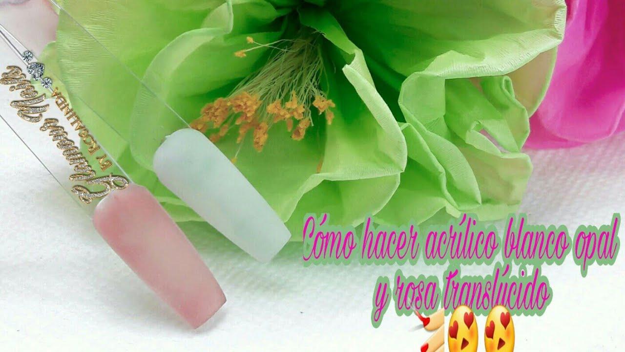 Cómo hacer acrílico blanco opal. Y acrílico Rosa translúcido/para ...