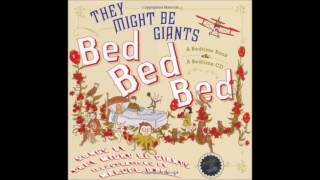 They Might Be Giants - Bed Bed Bed Bed Bed