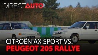 CITROÊN AX SPORT vs PEUGEOT 205 RALLYE  : On refait le match !
