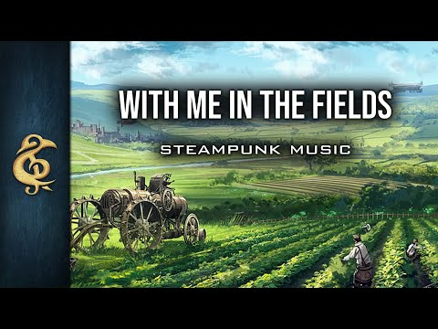 🎵Orchestral Steampunk Music - With Me In the Fields