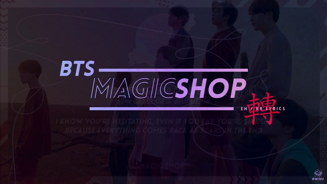 Bts 방탄소년단 Magic Shop Lyrics