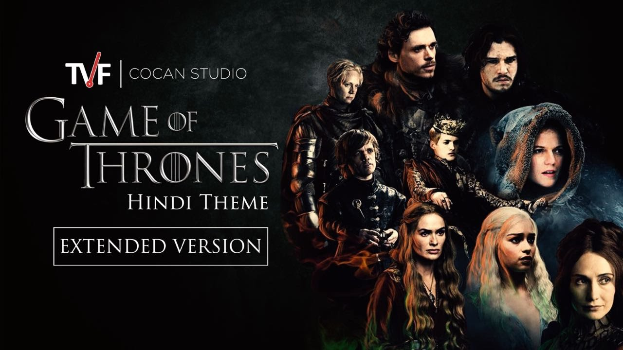 Game Of Thrones - Full Hindi Theme Song | TVF CoCan Studio - YouTube