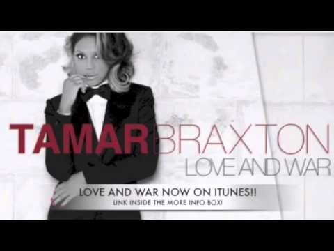 Tamar Braxton Love And War (full song)