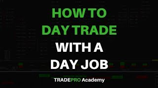 How to Day Trade While Working a Day Job Full Time