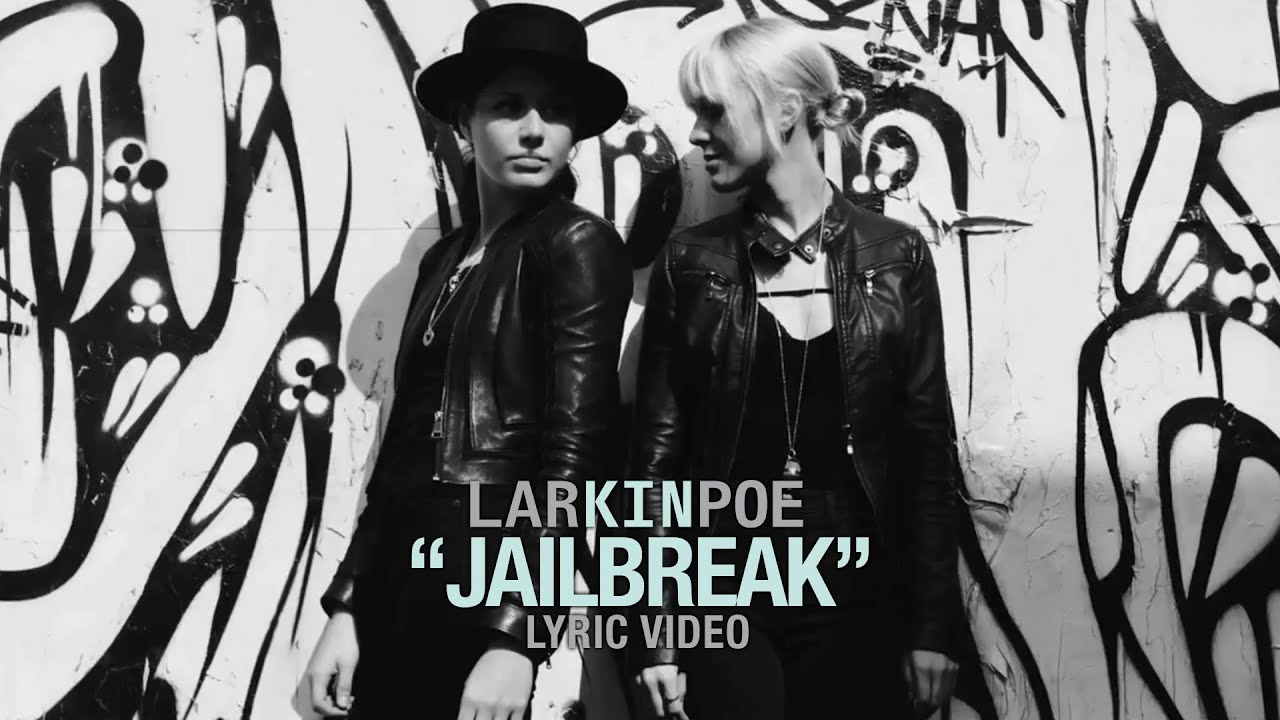 larkin-poe-jailbreak-lyric-video-larkin-poe