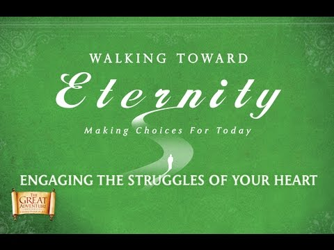 Walking Toward Eternity 2: Engaging The Struggles of Your Heart [HD]