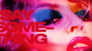 Kylie Minogue - Say Something (Matias Segnini Extended Mix)