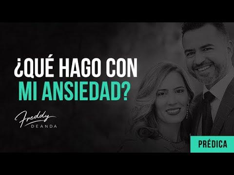 """""""Que hago con mi ansiedad""""- Pastor Freddy DeAnda"""