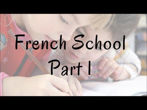 School in France Part I - From 3 to 11 years old