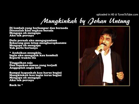 Lirik Lagu Mungkinkah - Tembang Kenangan by Johan Untung