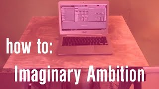 How to Imaginary Ambition (Parody)