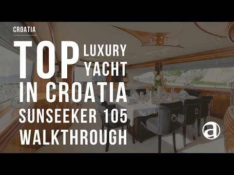 Luxury Yacht Sunseeker 105 in Croatia, Montenegro | Walkthrough | Yacht Concierge antropoti