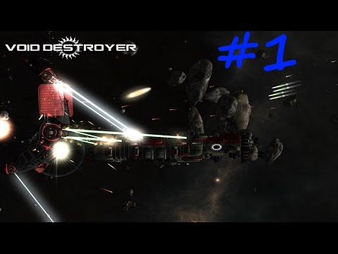 Let's Play Void Destroyer - Ep. 1 - Mad Piloting Skillz With A Z!