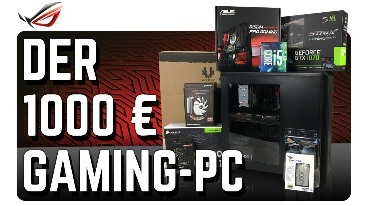 gaming pc f r 1000 euro komponenten f r eigenbau youtube. Black Bedroom Furniture Sets. Home Design Ideas