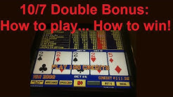 Video Poker: 10/7 Double Bonus - How to Play and Win!
