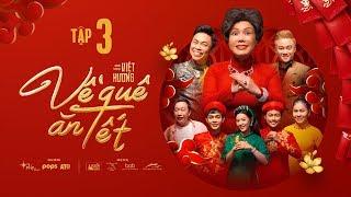 Về Quê Ăn Tết - Tập 3 | Hài Tết Việt Hương 2020 | Hoài Tâm, Hữu Tín, Tuấn Kiệt