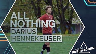 All or nothing – Darius Hennekeuser