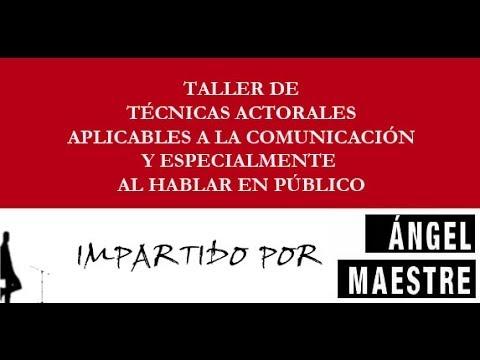 TÉCNICAS ACTORALES APLICADAS A LA COMUNICACIÓN  TALLER DE ÁNGEL MAESTRE - OPINIONES