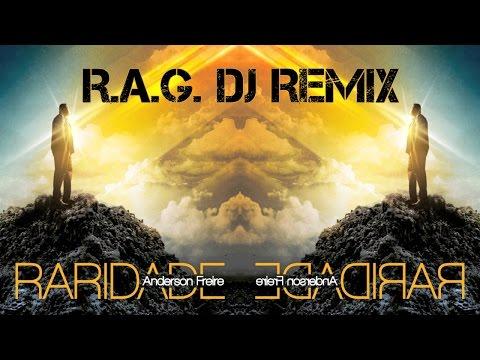 (R.A.G. DJ Remix) || Anderson Freire - Raridade