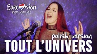Tout l'Univers (Cały wszechświat) | Polish Version | Switzerland Eurovision 2021